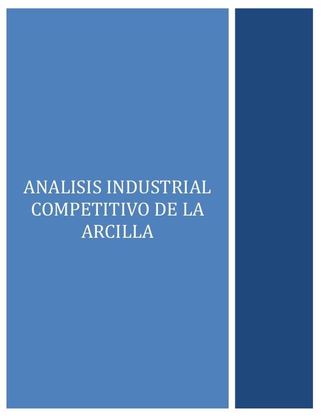 ANALISIS INDUSTRIAL COMPETITIVO DE LA ARCILLA