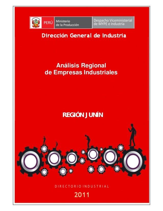 1  Análisis Regional  de Empresas Industriales  REGIÓN JUNÍN