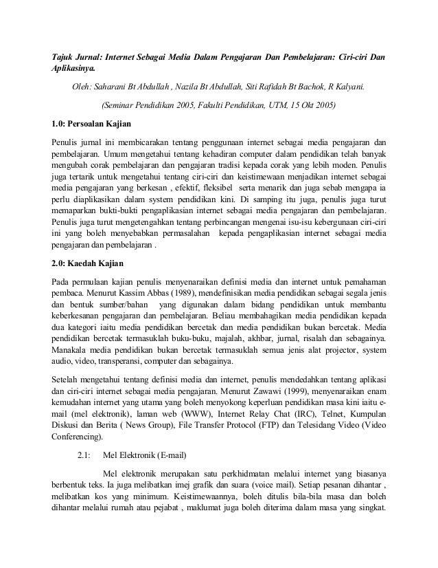 Tajuk Jurnal: Internet Sebagai Media Dalam Pengajaran Dan Pembelajaran: Ciri-ciri Dan Aplikasinya. Oleh: Saharani Bt Abdul...