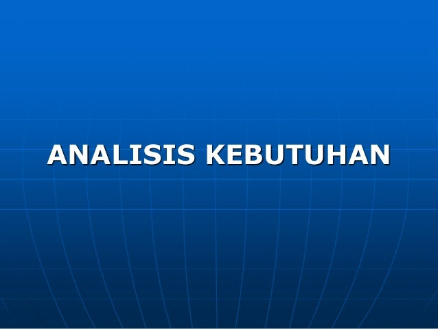 ANALISIS KEBUTUHAN