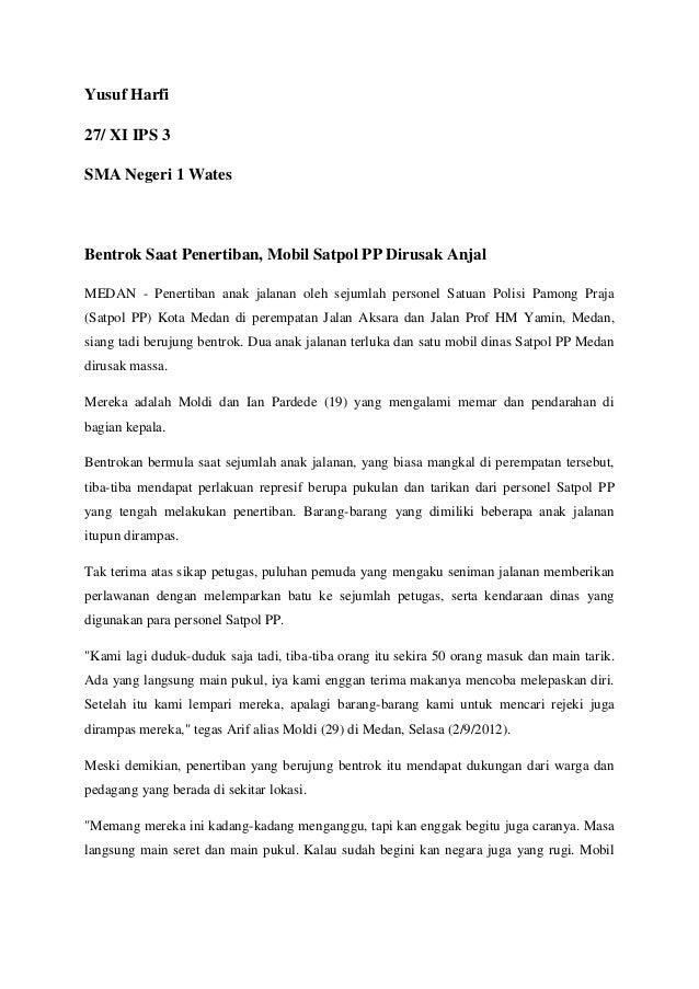 Yusuf Harfi27/ XI IPS 3SMA Negeri 1 WatesBentrok Saat Penertiban, Mobil Satpol PP Dirusak AnjalMEDAN - Penertiban anak jal...