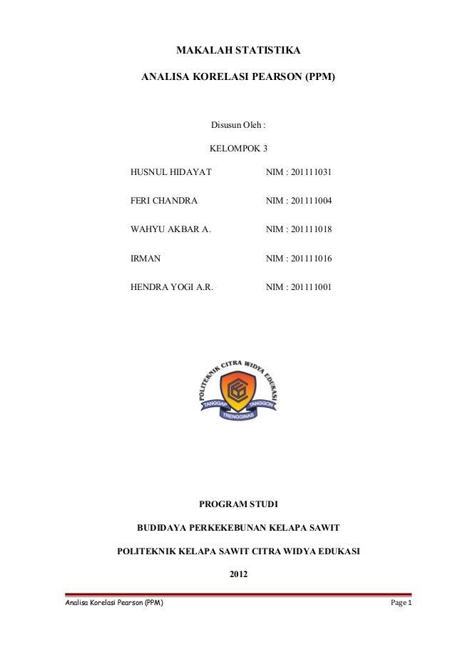 MAKALAH STATISTIKA                       ANALISA KORELASI PEARSON (PPM)                                      Disusun Oleh ...