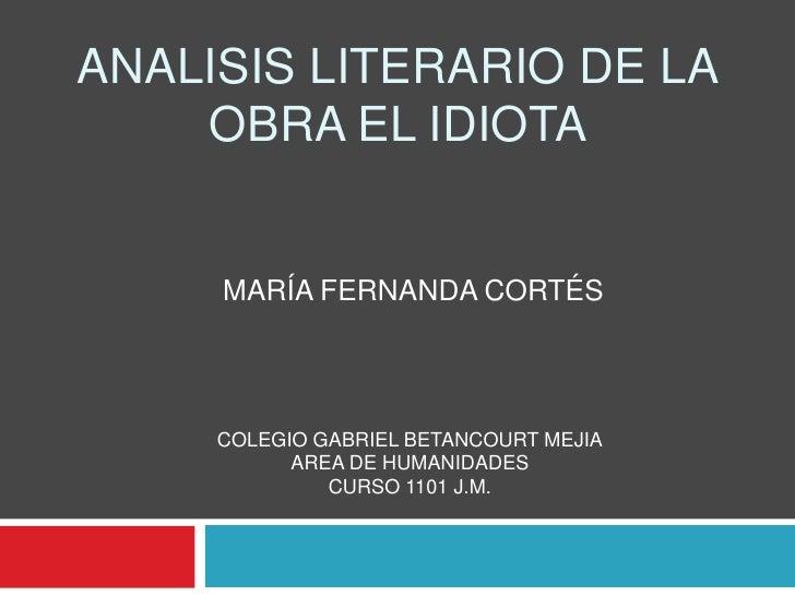 Analisis literario de la obra el idiota