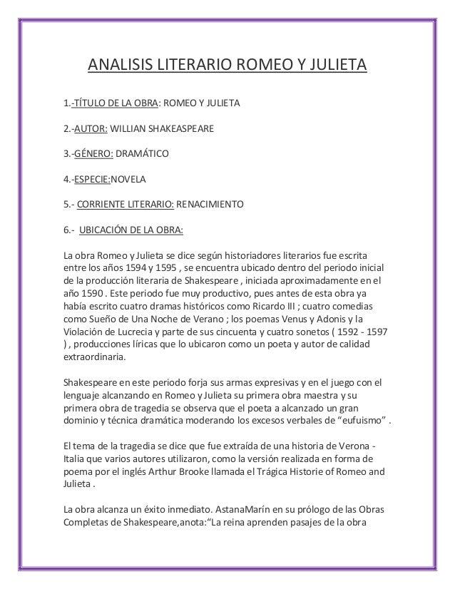 ANALISIS LITERARIO ROMEO Y JULIETA 1.-TÍTULO DE LA OBRA: ROMEO Y JULIETA 2.-AUTOR: WILLIAN SHAKEASPEARE 3.-GÉNERO: DRAMÁTI...