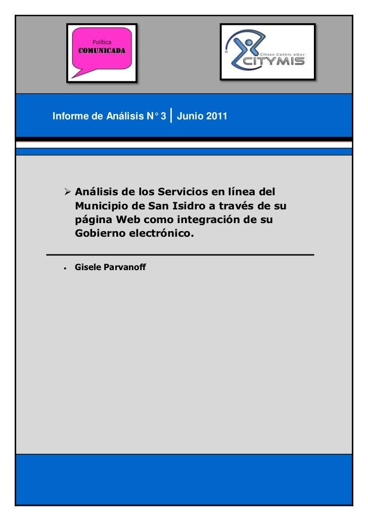 Informe de Análisis N° 3   Junio 2011   Análisis de los Servicios en línea del    Municipio de San Isidro a través de su ...