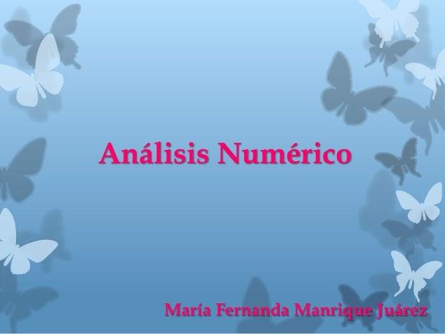 Análisis Numérico    María Fernanda Manrique Juárez