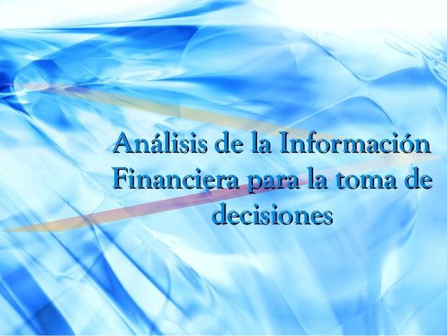Análisis de la InformaciónFinanciera para la toma de         decisiones