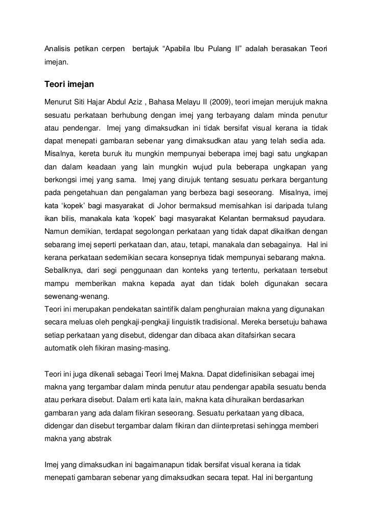 """Analisis petikan cerpen   bertajuk """"Apabila Ibu Pulang II"""" adalah berasakan Teoriimejan.Teori imejanMenurut Siti Hajar Abd..."""