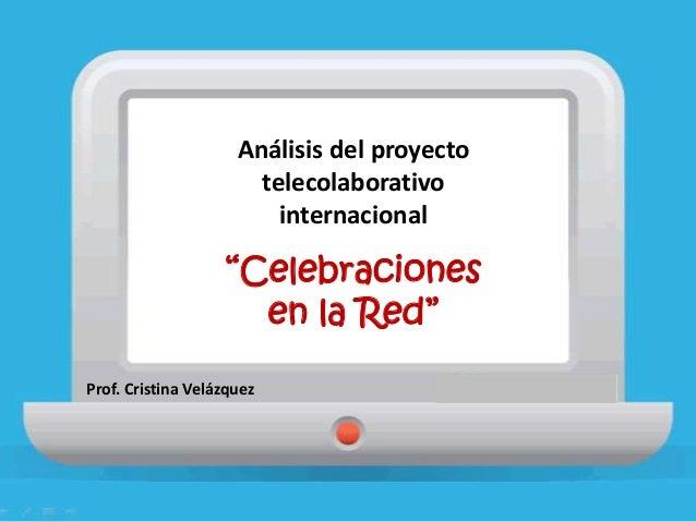 """Analisis del Proyecto """"Celebraciones en la Red"""""""