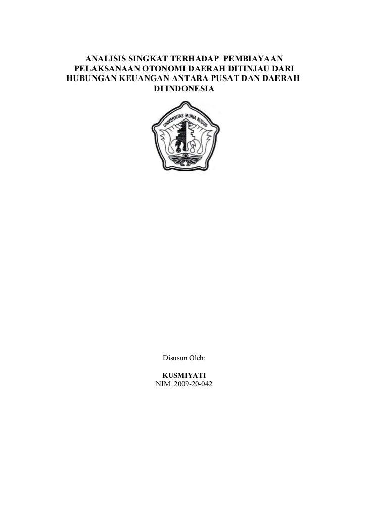 Analisis singkat terhadap  pembiayaan pelaksanaan otonomi daerah ditinjau dari hubungan keuangan antara pusat dan daerah