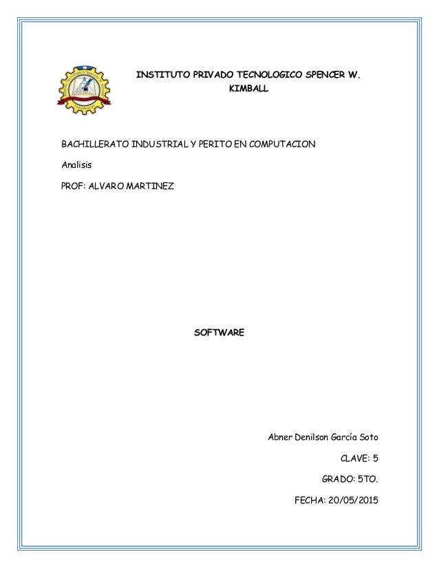 INSTITUTO PRIVADO TECNOLOGICO SPENCER W. KIMBALL BACHILLERATO INDUSTRIAL Y PERITO EN COMPUTACION Analisis PROF: ALVARO MAR...
