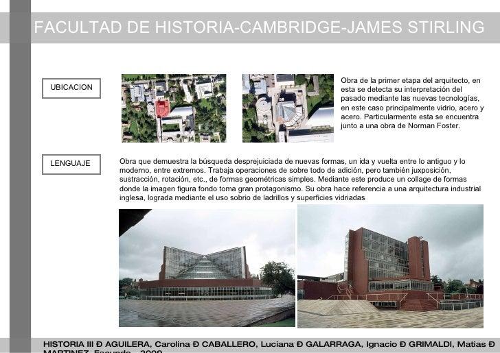 FACULTAD DE HISTORIA-CAMBRIDGE-JAMES STIRLING HISTORIA III – AGUILERA, Carolina – CABALLERO, Luciana – GALARRAGA, Ignacio ...