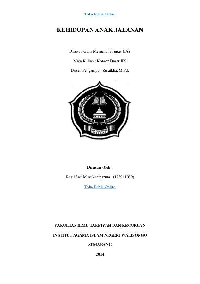 Toko Rubik Online  KEHIDUPAN ANAK JALANAN  Disusun Guna Memenuhi Tugas UAS Mata Kuliah : Konsep Dasar IPS Dosen Pengampu :...