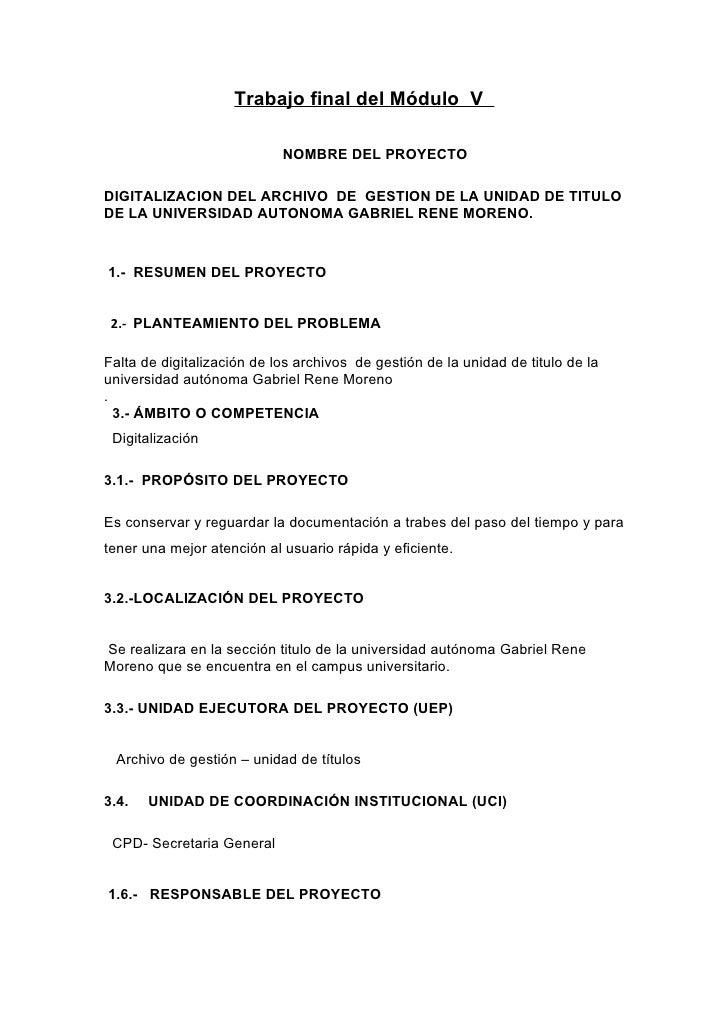 Trabajo final del Módulo V                              NOMBRE DEL PROYECTO  DIGITALIZACION DEL ARCHIVO DE GESTION DE LA U...