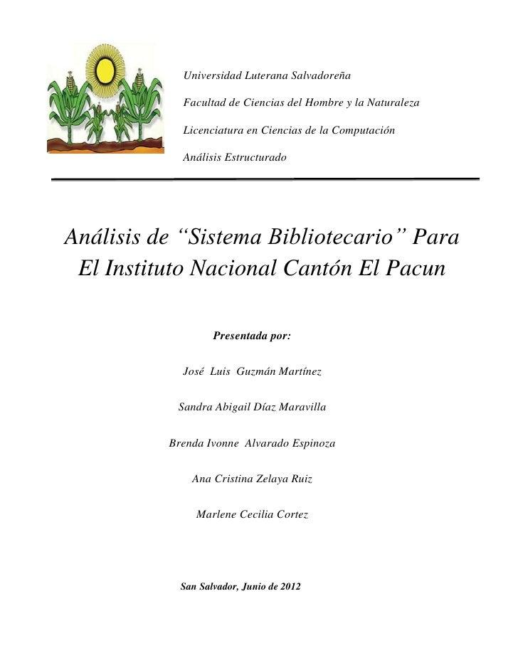 Universidad Luterana Salvadoreña            Facultad de Ciencias del Hombre y la Naturaleza            Licenciatura en Cie...