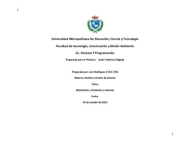 1  Universidad Metropolitana De Educación, Ciencia y Tecnología Facultad de tecnología, Construcción y Medio Ambiente Lic....