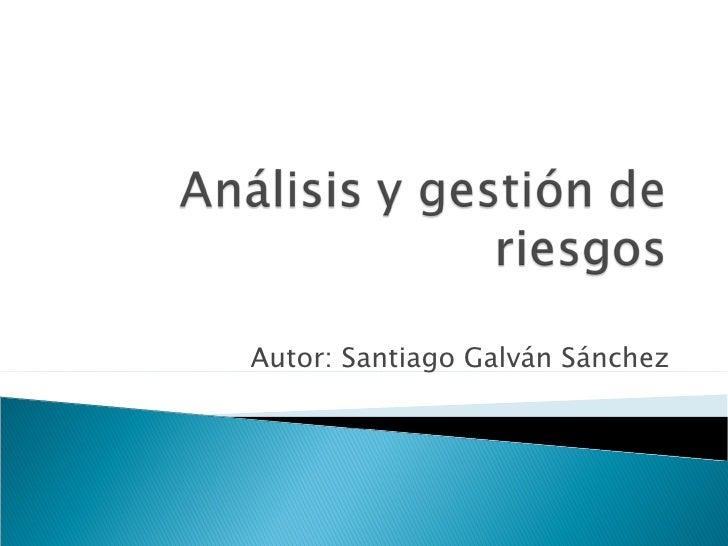 Autor: Santiago Galván Sánchez