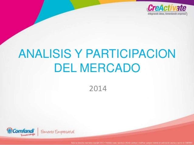 ANALISIS Y PARTICIPACION DEL MERCADO 2014