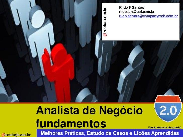 Rildo F Santos                                                                          rildosan@uol.com.br Analista de Ne...