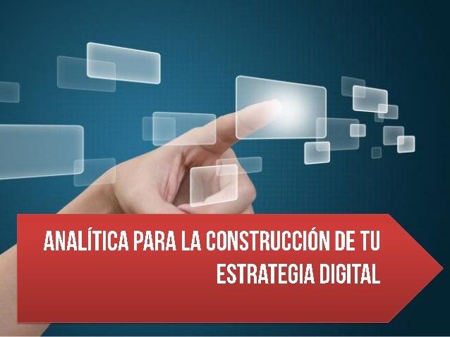 Analitica para la construccion de tu estrategia digital V2
