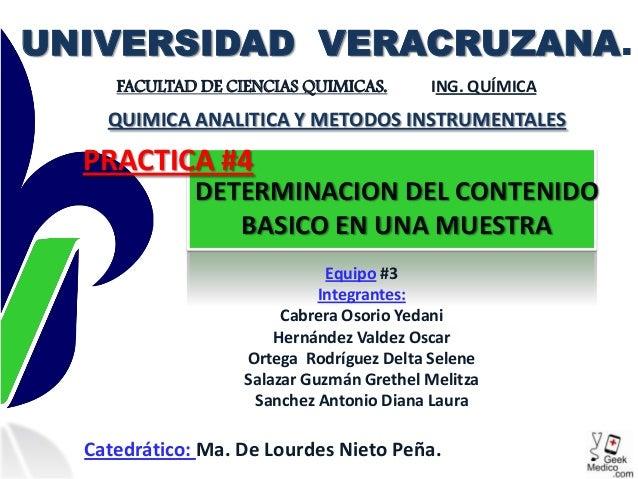 DETERMINACION DEL CONTENIDO BASICO EN UNA MUESTRA UNIVERSIDAD VERACRUZANA. FACULTAD DE CIENCIAS QUIMICAS. ING. QUÍMICA Equ...