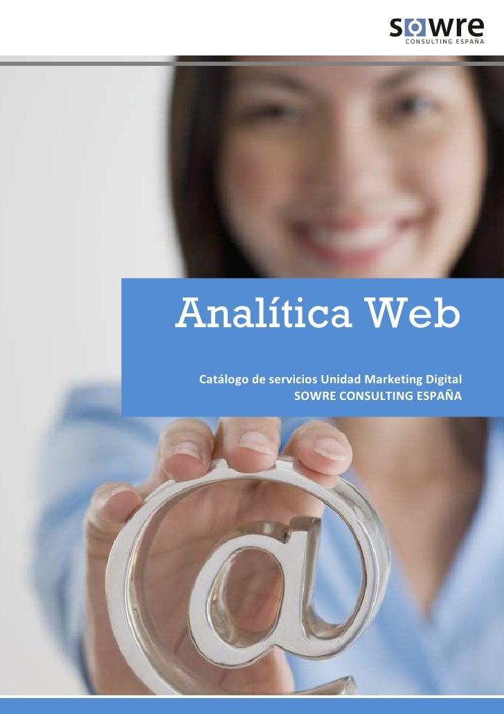 Analítica Web  Catálogo de servicios Unidad Marketing Digital                   SOWRE CONSULTING ESPAÑA