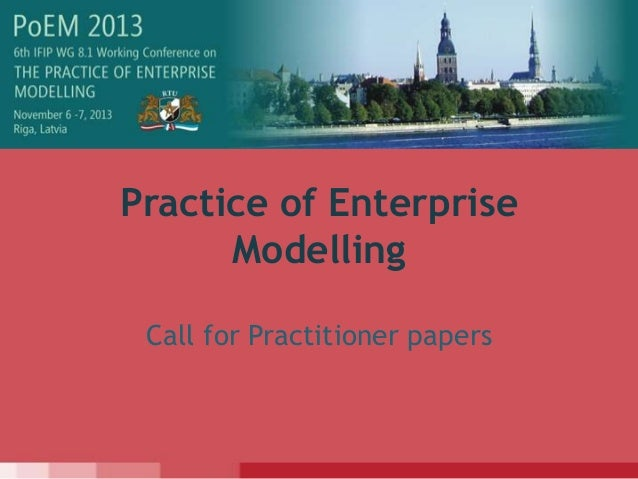 Practice of EnterpriseModellingCall for Practitioner papers