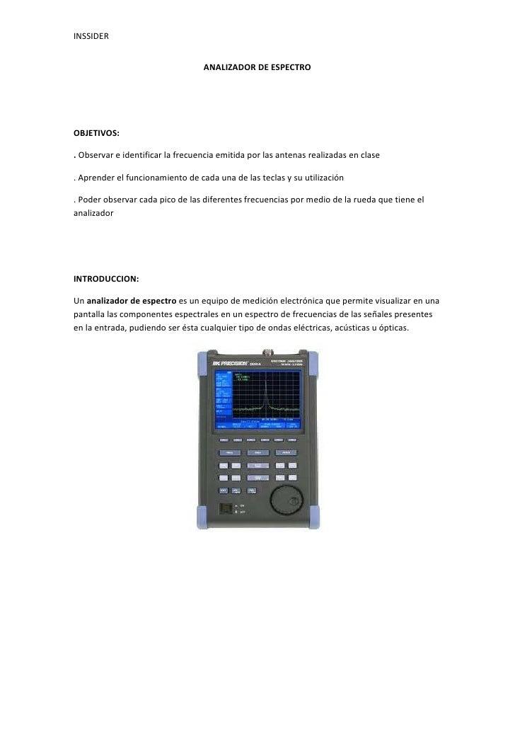 ANALIZADOR DE ESPECTRO<br />OBJETIVOS:<br />. Observar e identificar la frecuencia emitida por las antenas realizadas en c...