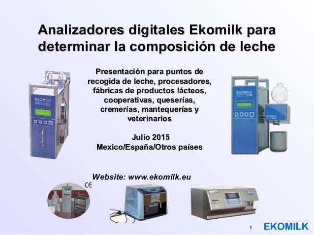 1 Analizadores digitales Ekomilk paraAnalizadores digitales Ekomilk para determinar la composición de lechedeterminar la c...