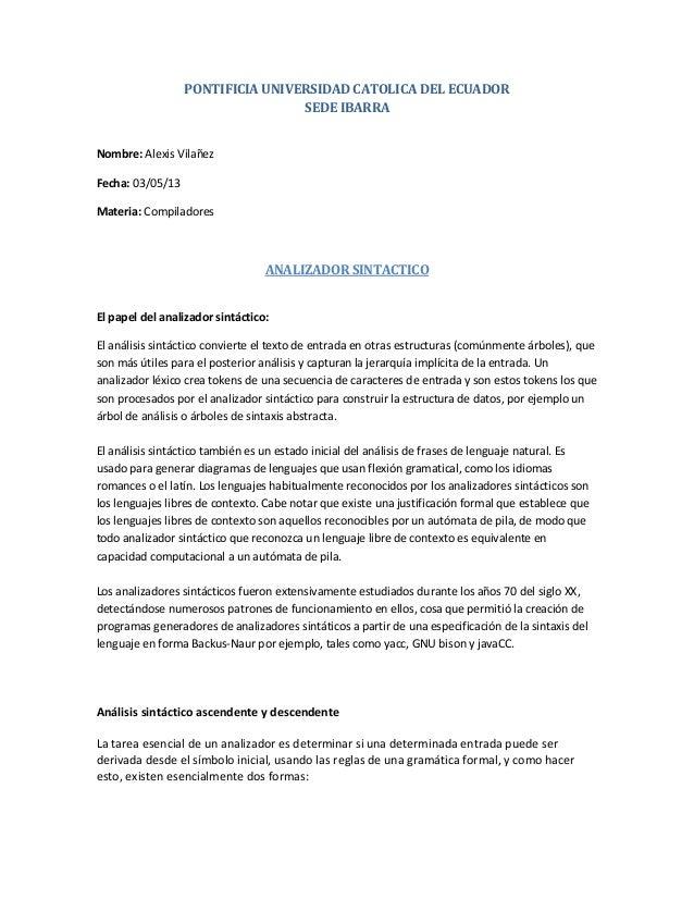 PONTIFICIA UNIVERSIDAD CATOLICA DEL ECUADORSEDE IBARRANombre: Alexis VilañezFecha: 03/05/13Materia: CompiladoresANALIZADOR...