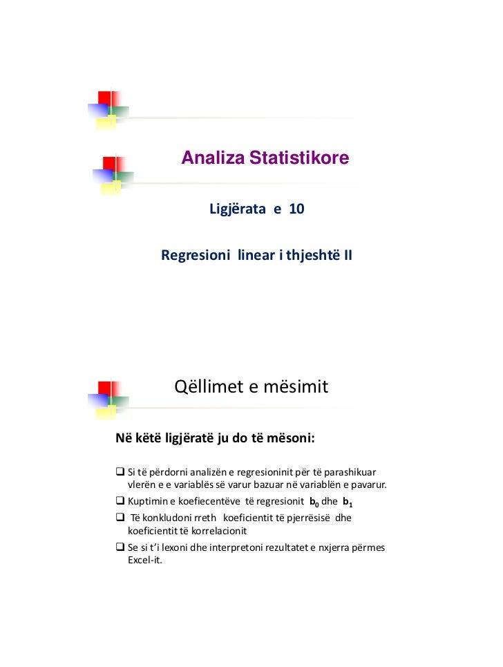 Analiza Statistikore                     Ligjërata e 10          Regresioni linear i thjeshtë II             Qëllimet e më...