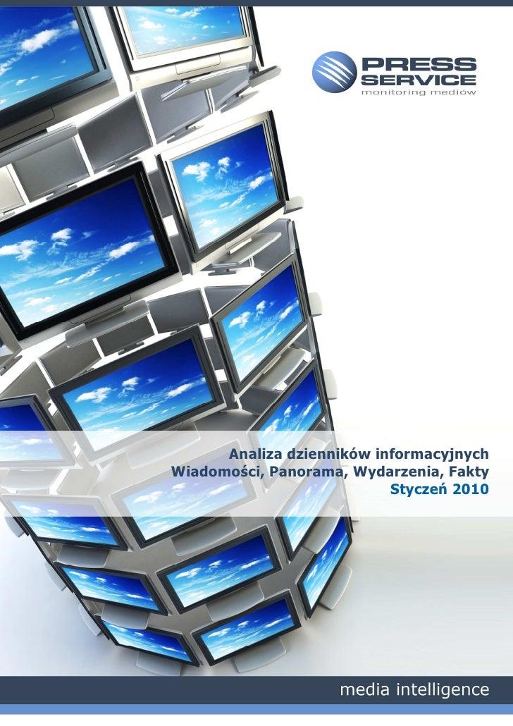 Analiza dzienników informacyjnych Wiadomości, Panorama, Wydarzenia, Fakty                            Styczeń 2010