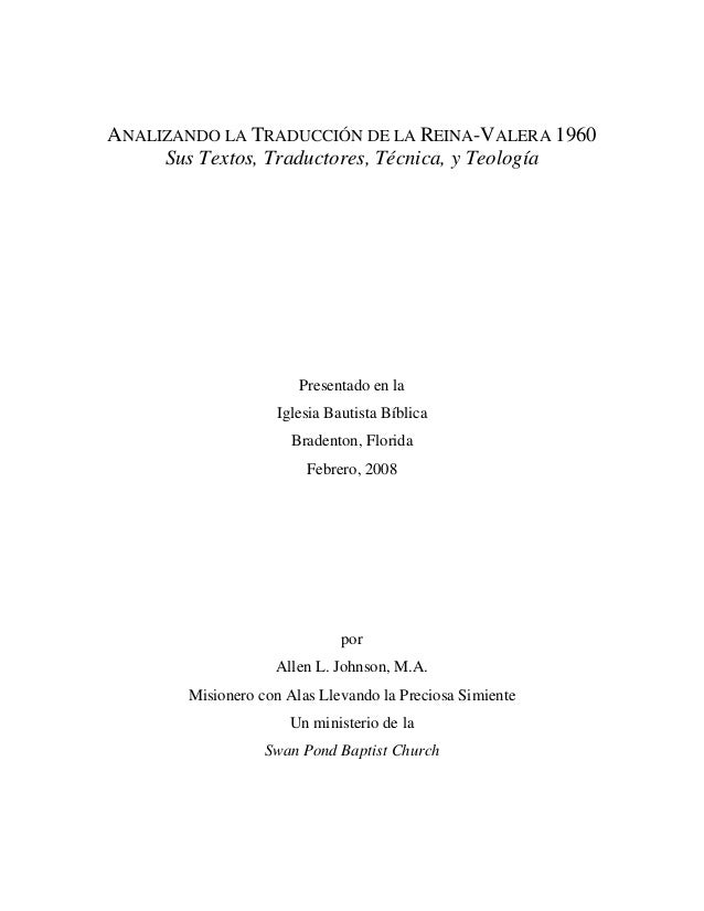 ANALIZANDO LA TRADUCCIÓN DE LA REINA-VALERA 1960 Sus Textos, Traductores, Técnica, y Teología  Presentado en la Iglesia Ba...