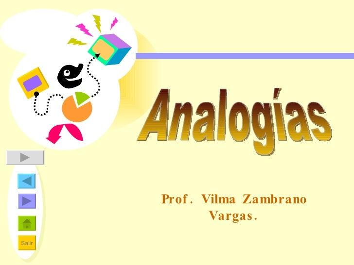 Analogías Prof. Vilma Zambrano Vargas.