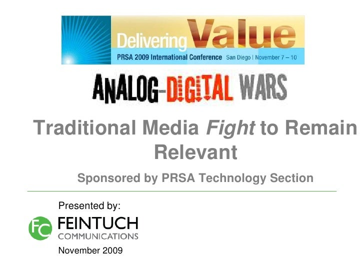Traditional Media Fight to Remain              Relevant       Sponsored by PRSA Technology Section    Presented by:      N...