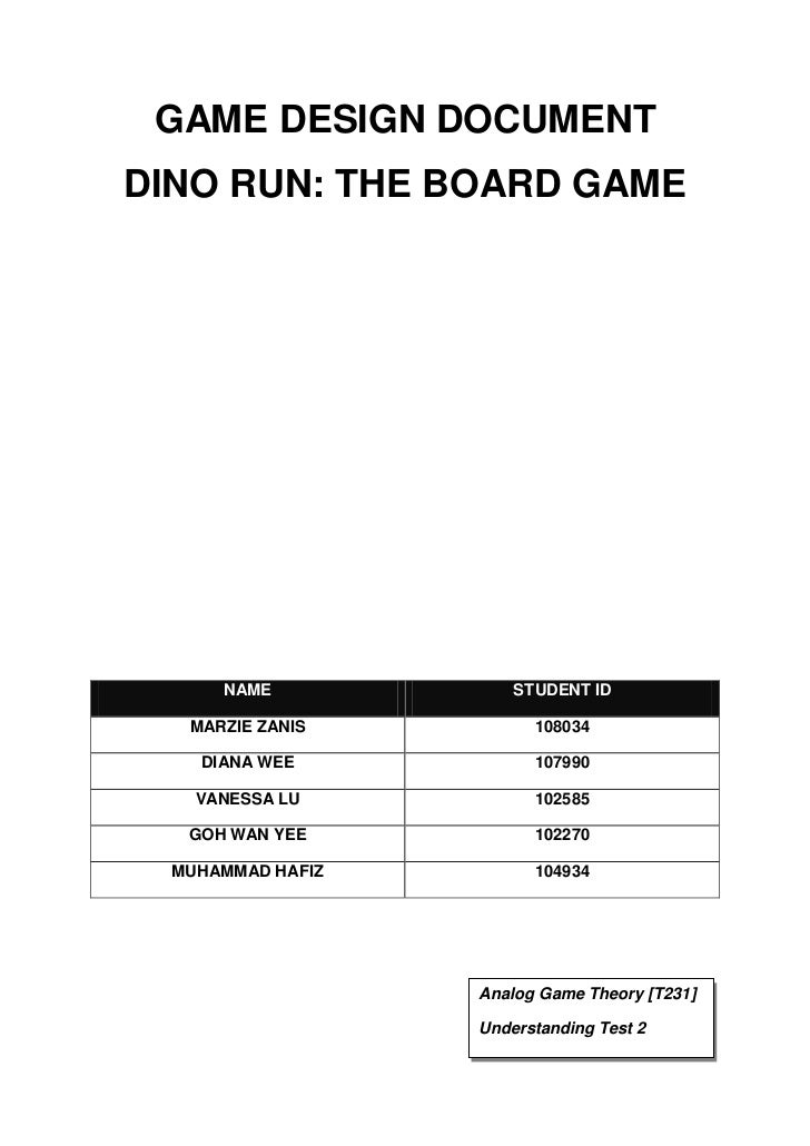 GAME DESIGN DOCUMENTDINO RUN: THE BOARD GAME      NAME             STUDENT ID   MARZIE ZANIS          108034    DIANA WEE ...
