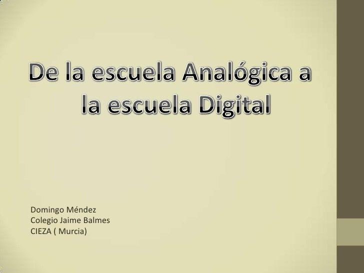 De la escuela analogica a la digital