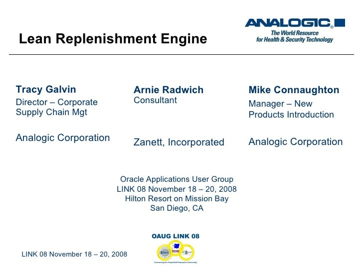 Tracy Galvin Director – Corporate Supply Chain Mgt Analogic Corporation LINK 08 November 18 – 20, 2008 Arnie Radwich Consu...
