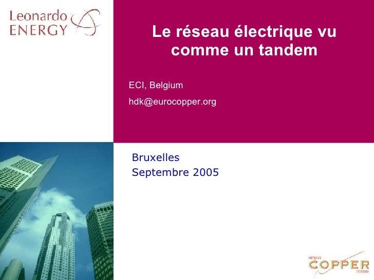 Le réseau électrique vu comme un tandem Bruxelles Septembre 2005