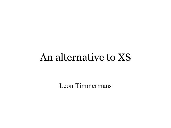 An alternative to xs