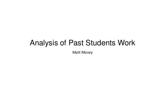 Analysis of Past Students Work Matt Mosey