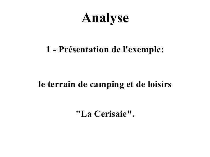 """Analyse 1 - Présentation de l'exemple: le terrain de camping et de loisirs """"La Cerisaie""""."""