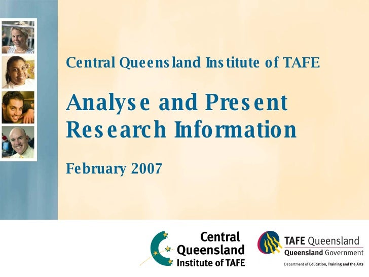 Central Queensland Institute of TAFE  Analyse and Present Research Information February 2007