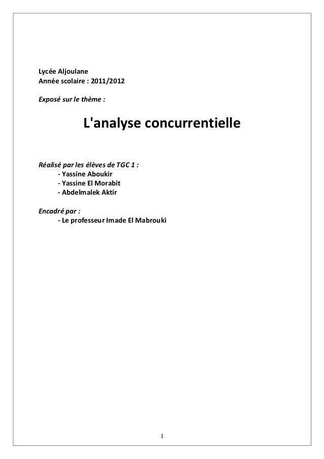 1 Lycée Aljoulane Année scolaire : 2011/2012 Exposé sur le thème : L'analyse concurrentielle Réalisé par les élèves de TGC...