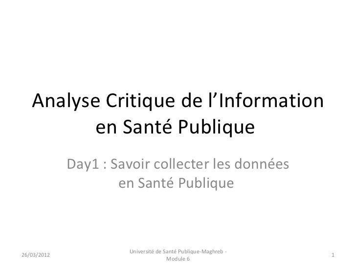Analyse Critique de l'Information          en Santé Publique             Day1 : Savoir collecter les données              ...