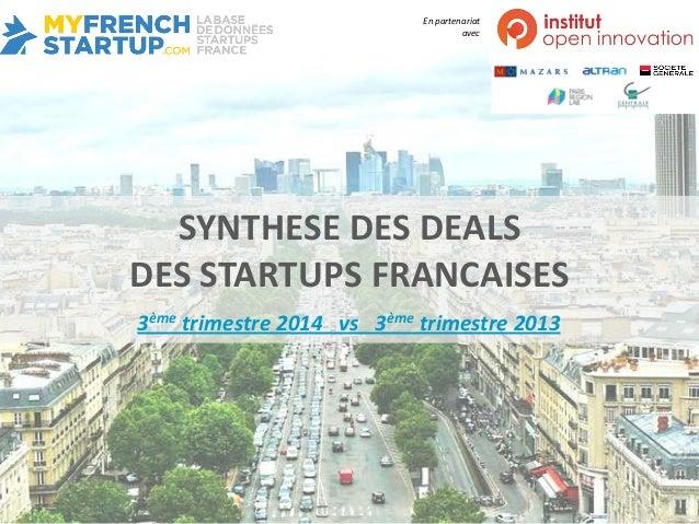 SYNTHESE DES DEALSDES STARTUPS FRANCAISES  3èmetrimestre 2014 vs 3èmetrimestre 2013  En partenariat avec