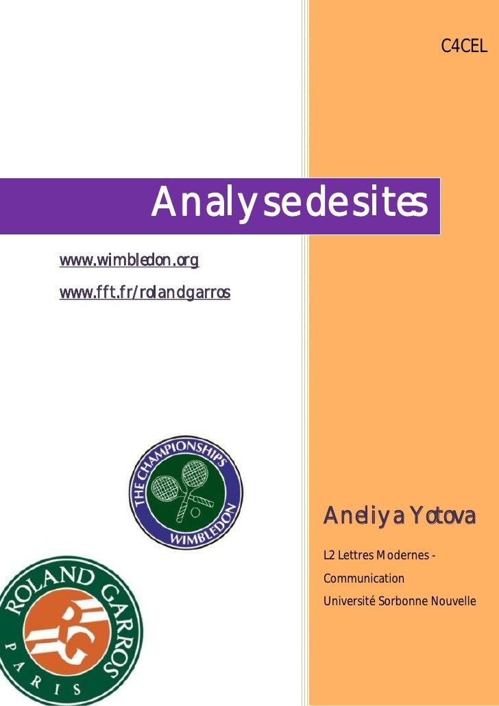 C4CEL                 Analyse de sites www.wimbledon.org www.fft.fr/rolandgarros                               Aneliya Yot...