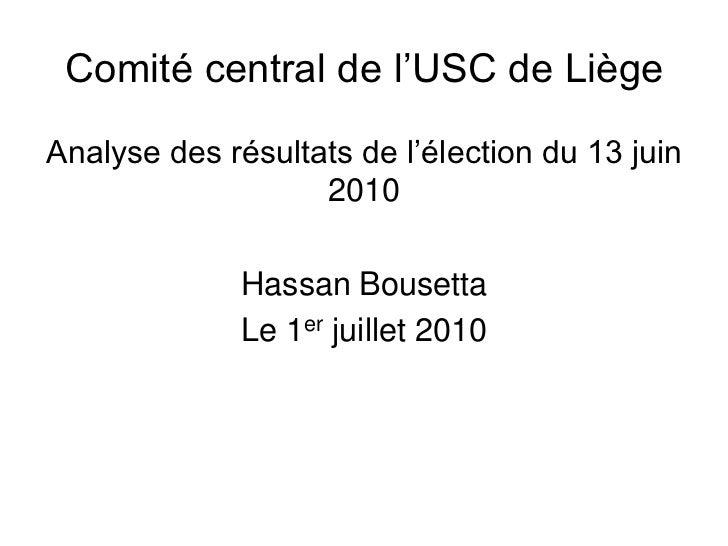 Comité central de l'USC de LiègeAnalyse des résultats de l'élection du 13 juin                   2010              Hassan ...