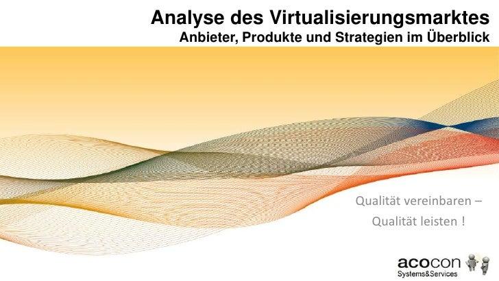 Analyse des VirtualisierungsmarktesAnbieter, Produkte und Strategien im Überblick<br />Qualität vereinbaren –<br />Qualitä...