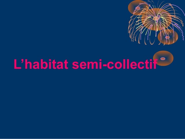 L'habitat semi-collectif